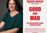 Rebecca Traister Good and Mad